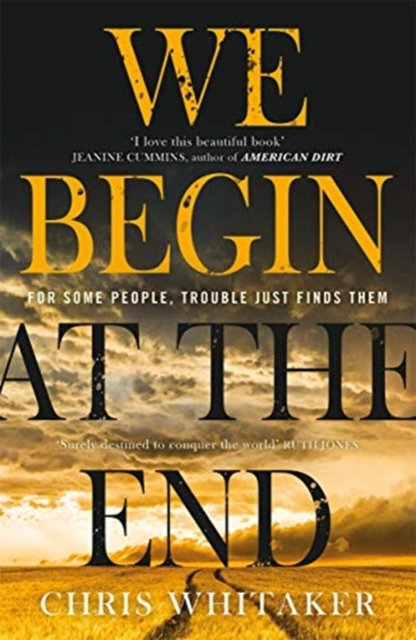 We Begin at the End Chris Whitaker
