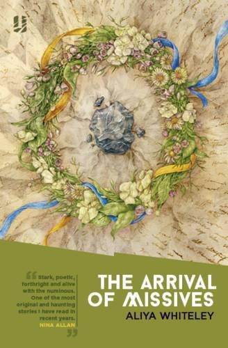 The Arrival of Missives by Aliya Whiteley