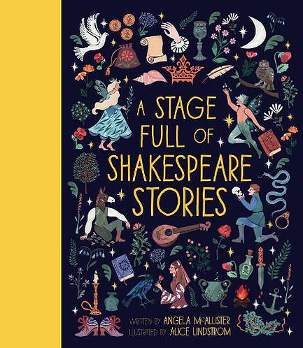A Stage Full of Shakespeare Stories by Angela McAllister and Alice Lindstrom