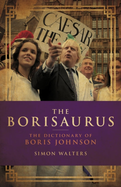 The Borisaurus : The Dictionary of Boris Johnson