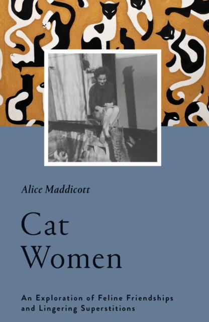 Cat Women : An Exploration of Feline Friendships and Lingering Superstitions