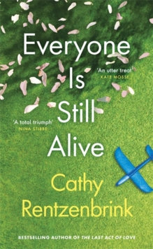 Everyone Is Still Alive by  Cathy Rentzenbrink