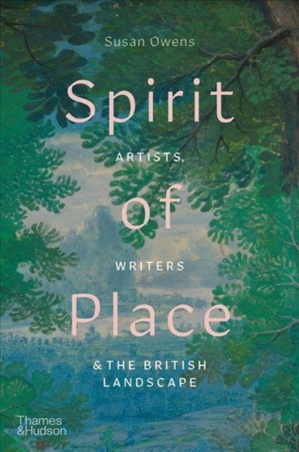 Spirit of Place : Artists, Writers and the British Landscape