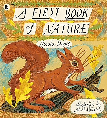 A First Book of Nature by Nicola Davies & Mark Hearld
