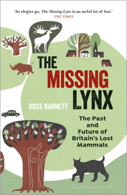 The Missing Lynx : The Past and Future of Britain's Lost Mammals