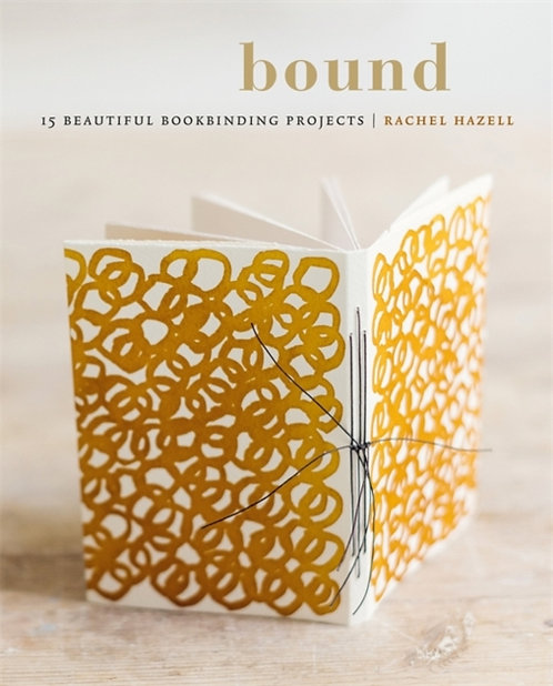 Bound : 15 beautiful bookbinding projects