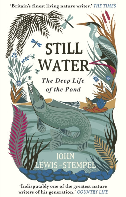 Still Water: The Deep Life of the Pond by John Lewis-Stempel
