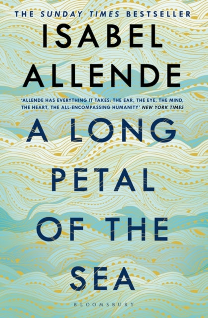 A Long Petal of the Sea : 'Allende's finest book yet' - now a Sunday Times bests