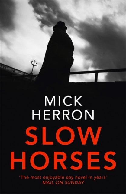 Slow Horses : Slough House Thriller 1