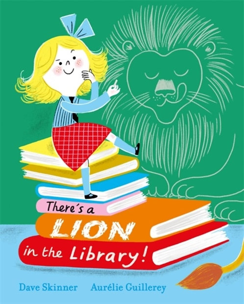 There's a Lion in the Library! by Dave Skinner & Aurélie Guillerey