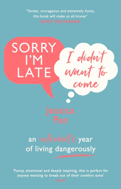 Sorry I'm Late, I Didn't Want to Come : An Introvert's Year of Living Dangerousl