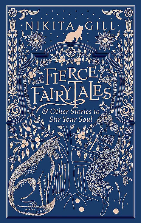 Fierce Fairytales: & Other Stories to Stir Your Soul by Nikita Gill