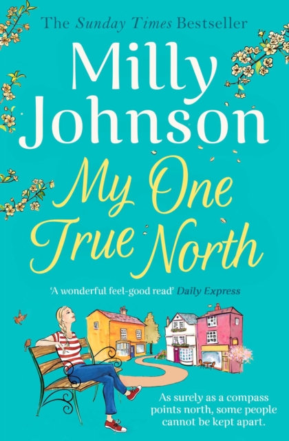 My One True North : the Top Five Sunday Times bestseller - discover the magic of