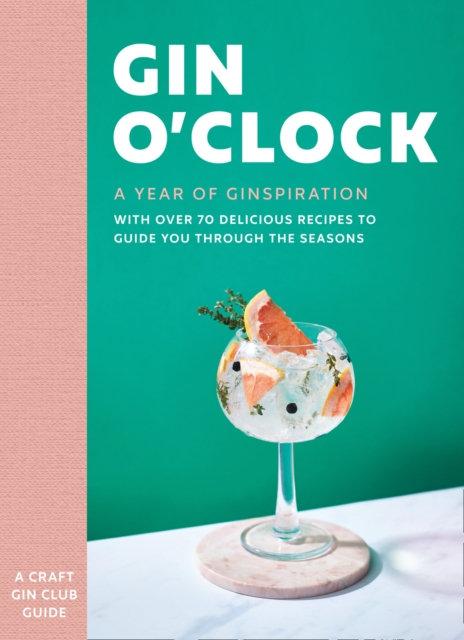 Gin O'clock : A Year of Ginspiration