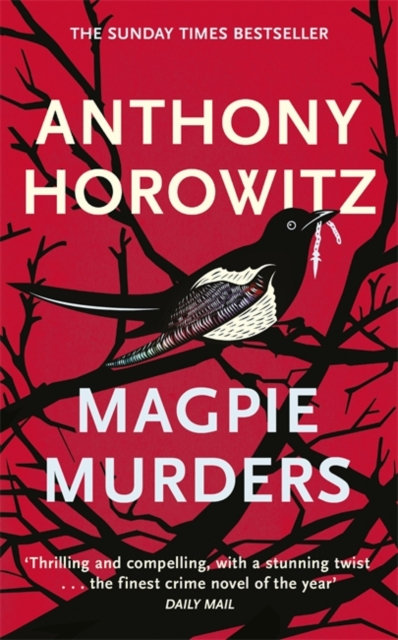 Magpie Murders : the Sunday Times bestseller crime thriller with a fiendish twis