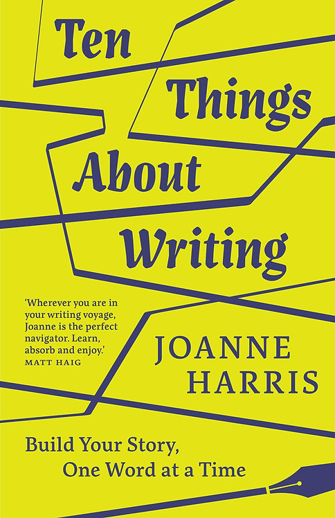 Ten Things About Writing by Joanne Harris