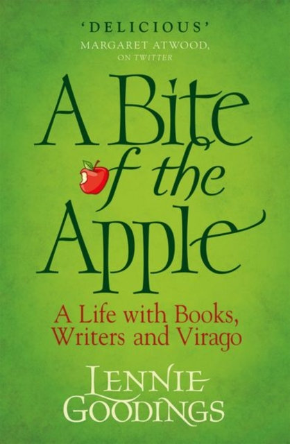 A Bite of the Apple : A Life with Books, Writers and Virago