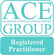 ACE group registered practitioner, aesthetic complications expert group, regulated, medically trained. Professional.