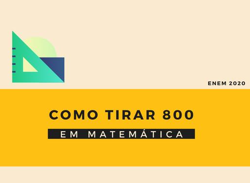 [Matemática] Como tirar 800 pontos em matemática.