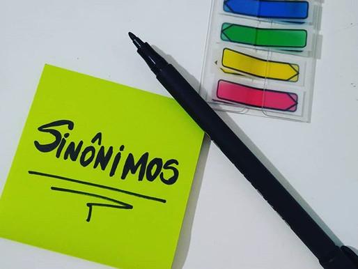Sinônimos: eles enriquecem a sua redação!