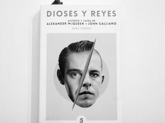 Dioses y reyes: Ascenso y caída de Alexander McQueen y John Galliano