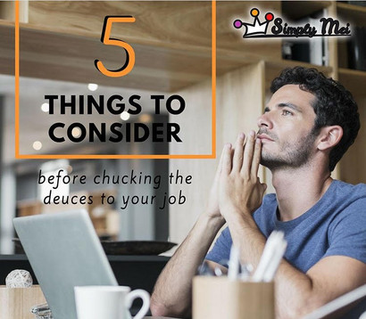 5 Things to Consider Before Chucking the Deuces to Your Job