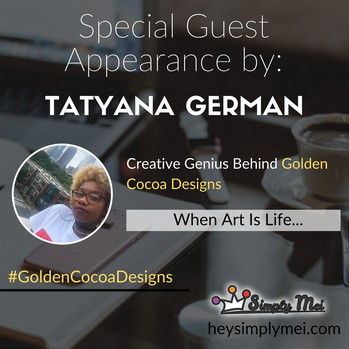 When Art Is Life... : Getting To Know The Artist Behind Golden Cocoa Designs