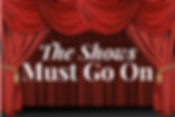 The Shows Must Go On Thumbnail.png