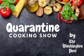 Quarantine Cooking Show WaPo Thumbnail.p