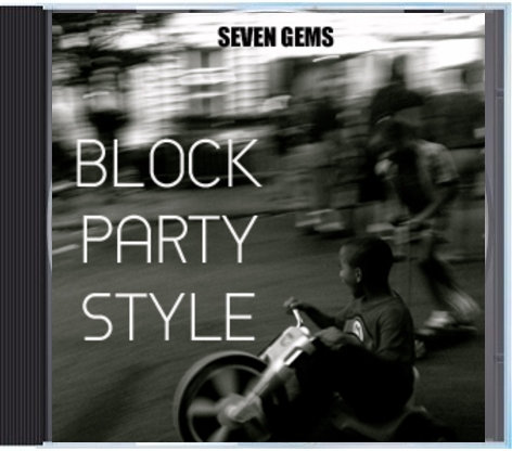 Block Party Style-- VII GEMS