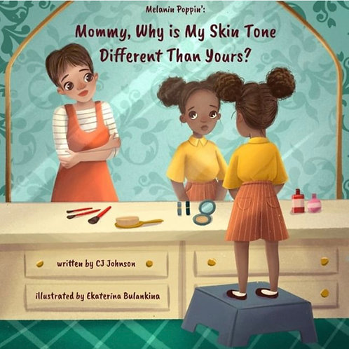 Mommy, Why is my Skin Tone Different Than Yours?