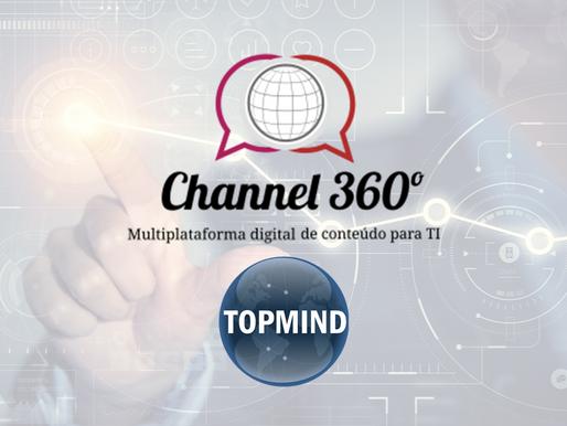 O novo centro de excelência operacional da TOPMIND é destaque no Channel 360
