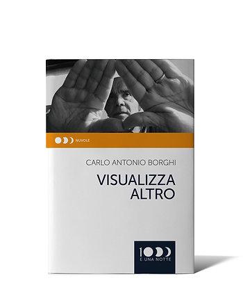 Carlo A. Borghi, Visualizza altro