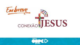 RADIO_CONEXÃO_JESUS_BREVE.jpg