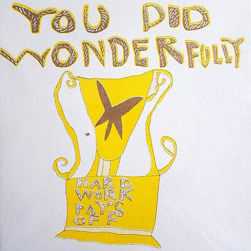 You did Wonderfully