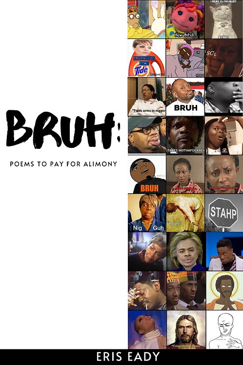 BRUH: poems to pay for alimony