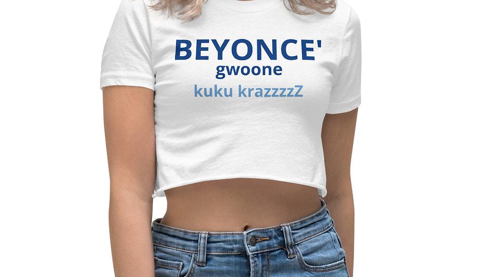 Women's Crop Top - BEYONCE' gwoone kuku krazzzzzZ