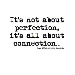 It's not about perfection...