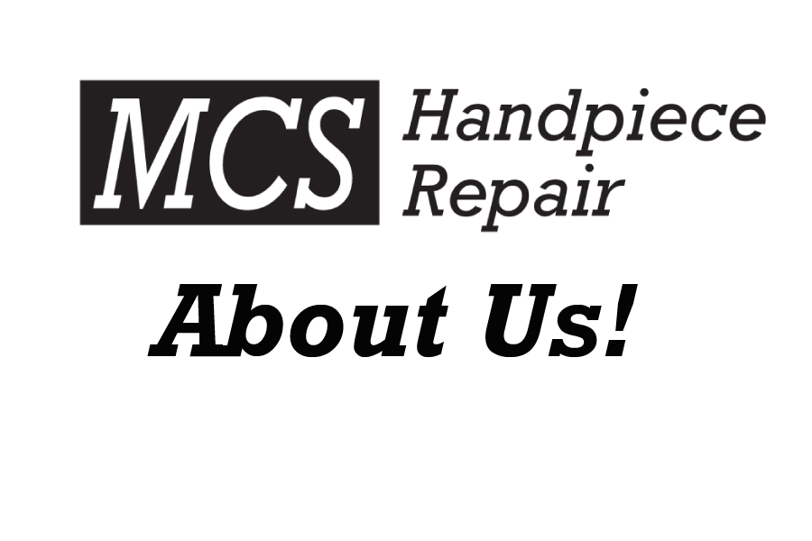 About MCS Handpiece Repair!