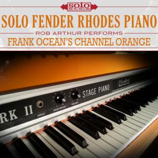 Solo Fender Rhodes Piano - Frank Ocean's Channel Orange