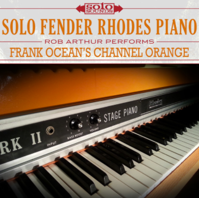 Solo Fender Rhodes Piano - Frank Ocean's Channel Orange