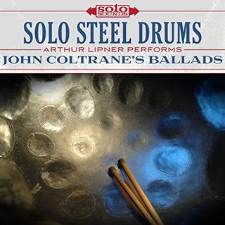 Solo Steel Drums - John Coltrane's Ballads