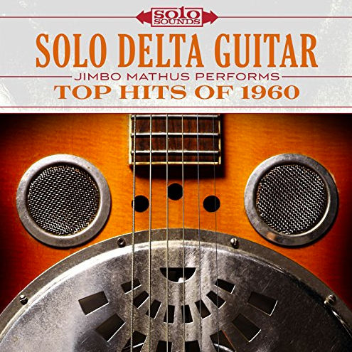 Solo Delta Guitar - Top Hits of 1960