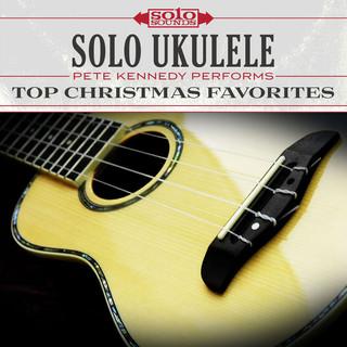 Solo Ukulele - Top Christmas Favorites