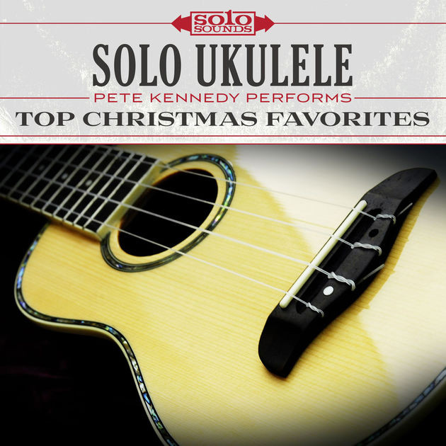 Solo Ukulele - Top Christmas Favorites