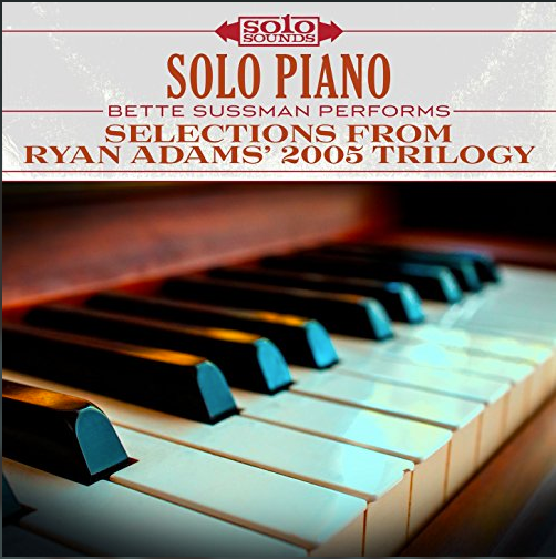 Solo Piano - Selections from Ryan Adams 2005 Trilogy