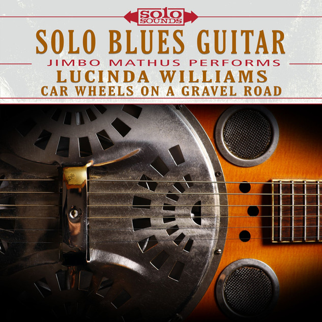 Solo Blues Guitar - Lucinda Williams Car Wheels on a Gravel Road