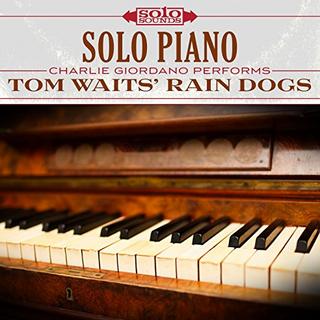 Solo Piano - Tom Waits Rain Dogs