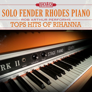 AVAILABLE NOW - SOLO FENDER RHODES PIANO: TOP HITS OF RIHANNA