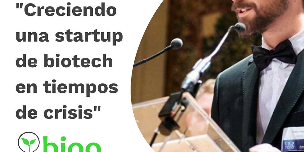 Creciendo una startup de biotecnología en tiempos de crisis